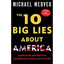 The 10 Big Lies About America: Combating Destructive Distortions About Our Nation