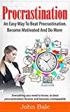 Procrastination: An Easy Way To Beat Procrastination, Become Motivated And Do More (Motivation, Laziness, TIme Management, Productivity)