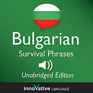 Learn Bulgarian - Bulgarian Survival Phrases, Lessons 1-50 Audiobook