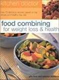 Food Combining for Weight Loss and Health, The Southwater Editors, 1842159186