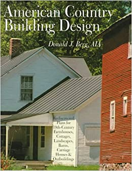 AMERICAN COUNTRY BUILDING DESIGN: Rediscovered Plans For 19th ... on contemporary farm house designs, modern farm house designs, japanese farm house designs, texas farm house designs,