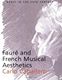 img - for Faur? and French Musical Aesthetics (Music in the Twentieth Century) by Carlo Caballero (2004-03-11) book / textbook / text book