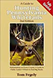 A Guide to Hunting Pennsylvania Whitetails, Tom Fegely, 0873419138