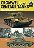 Cromwell and Centaur Tanks: British Army and Royal Marines, North-west Europe 1944-1945 (TankCraft)