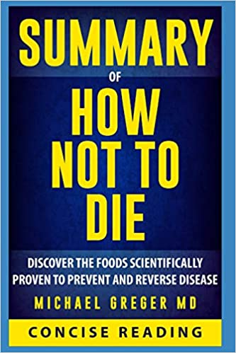Amazon com: Summary of How Not To Die By Michael Greger MD
