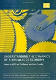 Understanding the Dynamics of a Knowledge Economy, Dolfsma, Wilfred and Soete, Luc, 1845423070
