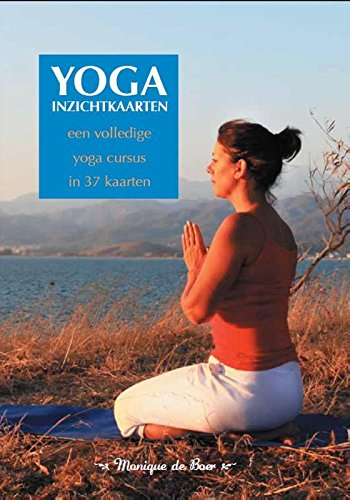 Yoga inzichtkaarten: een volledige yoga cursus in 37 kaarten ...