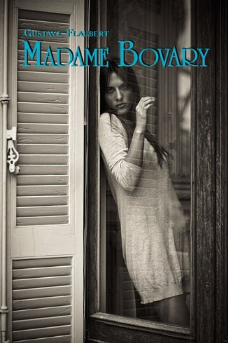 French Classics in French and English: Madame Bovary by Gustave Flaubert (Dual-Language Book) (French Edition)