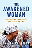 img - for The Awakened Woman: Remembering & Reigniting Our Sacred Dreams book / textbook / text book
