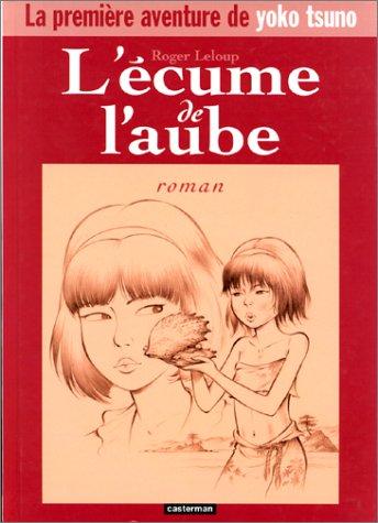 L'écume de l'aube : La première aventure de Yoko Tsuno (Divers Auteurs)