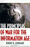 The Principles of War for the Information Age, Robert R. Leonhard, 0891416471