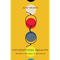 Unconditional Equality: Gandhi's Religion of Resistance (Cultural Critique Books)