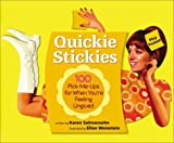 Quickie Stickies: 100 Pick-Me-Ups for When You're Feeling Unglued