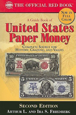 States Banknotes United - A Guide Book of United States Paper Money 2nd Ed.