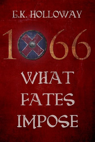 Book: 1066 - What Fates Impose by G.K. Holloway