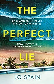 The Perfect Lie: the gripping new thriller from the bestselling author of Dirty Little Secrets