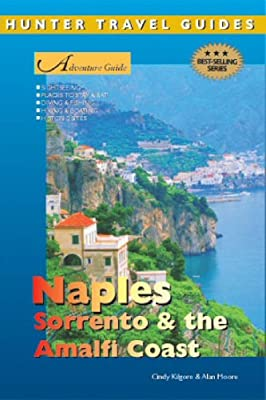 Adventure Guide To Naples Sorrento And The Amalfi Coast