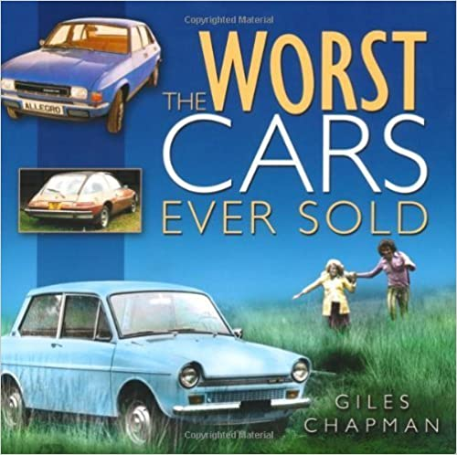 Book Worst Cars Ever Sold by Giles Chapman (2007-09-01)