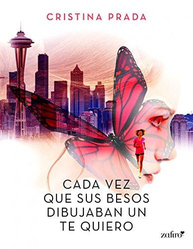 Cada vez que sus besos dibujaban un te quiero (Spanish Edition)