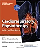 Cardiorespiratory Physiotherapy: Adults and Paediatrics: formerly Physiotherapy for Respiratory and Cardiac Problems, 5e (Physiotherapy Essentials)
