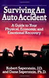 auto accident - Surviving an Auto Accident: A Guide to Your Physical, Economic and Emotional Recovery