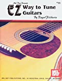 EZ Way to Tune Guitars, Roger Filiberto, 1562223496