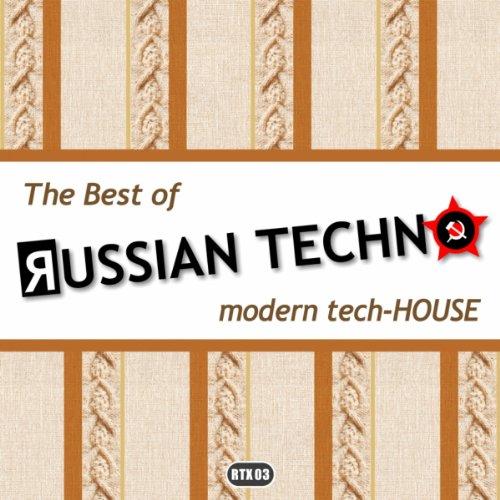 The Best Of Russian Techno - Modern Tech-House