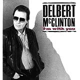 Delbert Mcclinton: I'm With You