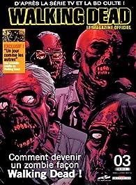 Walking Dead - Le magazine officiel, N° 3 juillet 2013 : par Martin Eden