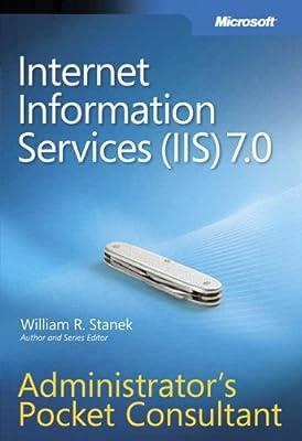 Amazon com: Internet Information Services (IIS) 7 0 Administrator's