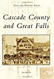 Cascade County and Great Falls, Ken Robison, 0738581925