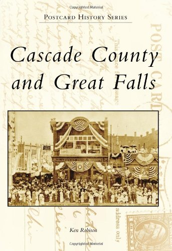Download Cascade County and Great Falls (Postcard History) PDF