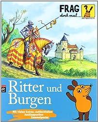 Frag doch mal ... die Maus! - Ritter und Burgen (Die Sachbuchreihe, Band 1)