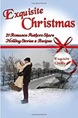 Exquisite Christmas: 21 Romance Authors Share Holiday Stories & Recipes Paperback