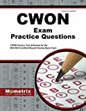 CWON Exam Practice Questions: CWON Practice Tests & Review for the WOCNCB Certified Wound Ostomy Nurse Exam (Mometrix Test Preparation)