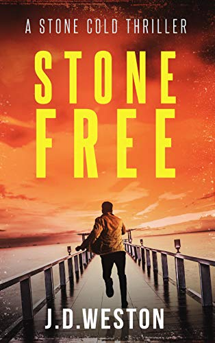 Stone Free: A Stone Cold Thriller (Stone Cold Thriller Series Book 5) by [Weston, J.D.]