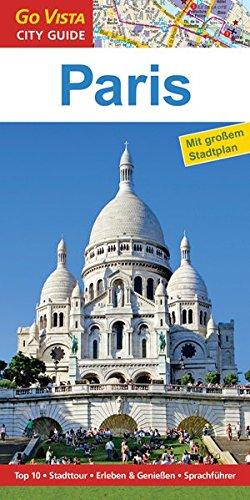 GO VISTA: Reiseführer Paris (Mit Faltkarte)