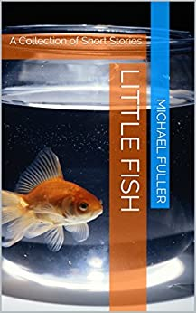 Little fish a collection of short stories for Fish short story