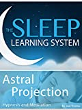 Meditation-Astral Projection, Hypnosis (The Sleep Learning System With Joel Thielke)