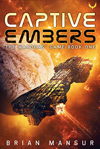 Captive Embers: An Intergalactic Military Sci-Fi Adventure