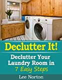 laundry room design Declutter It! Declutter Your Laundry Room In 7 Easy Steps (Decluter It! Book 3)