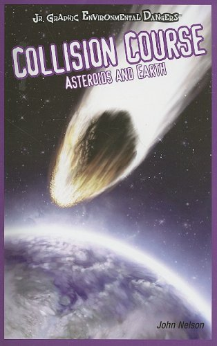 Collision Course: Asteroids and Earth (JR. Graphic Environmental Dangers)