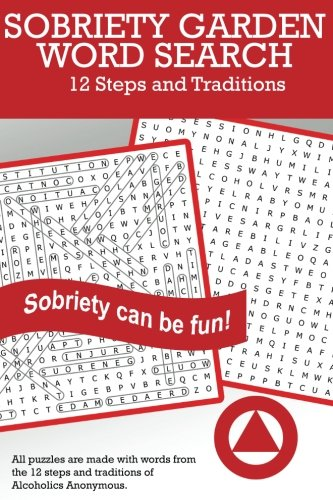 Sobriety Garden Word Search: 12 Steps and Traditions Word Search Puzzles (Volume 1)