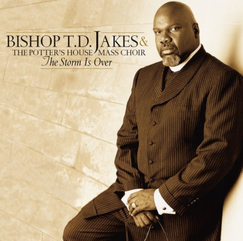 Td Jakes - The Storm is Over (2001)