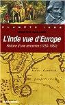 L'Inde vue d'Europe : Histoire d'une rencontre 1750-1950 par Maillard