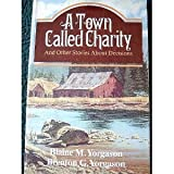 A Town Called Charity, Blaine M. Yorgason and Brenton G. Yorgason, 0884944085