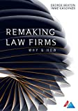 law firms - Remaking Law Firms: Why and How