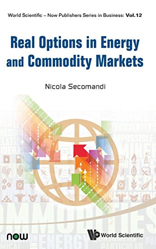 Real Options in Energy and Commodity Markets (World Scientific-now Publishers Series in Business) by World Scientific Pub Co Inc