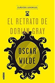 El retrato de Dorian Gray (Clásicos Juveniles)