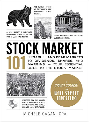 Stock Market 101: From Bull and Bear Markets to Dividends, Shares, and Margins―Your Essential Guide to the Stock Market (Adams 101) by Adams Media Corporation